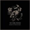 To The Wind - Block Out The Sun & Sleep