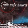 Sun Eats Hours - The Last Ones