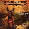 The Orange Man Theory - Riding a cannibal horse from here to