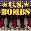 U. S. Bombs - We Are The Problem