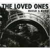 The Loved Ones - Build And Burn