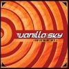 Vanilla Sky - Play It If You Can`t Say It