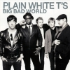 Plain White T´s - Big Bad World