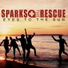 Sparks The Rescue - Eyes to the Sun