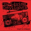 The Living Daylights - Ways To Escape