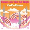 CoCoComa - Things Are Not All Right