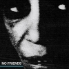 No Friends - No Friends