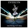 Everlyn - Anything But Easy