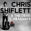 Chris Schiflett - Chris Shiflett and the Dead Peasants