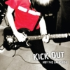 Kick Out - Not The Same Kids