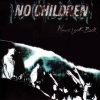 No Children - Never Look Back