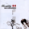 No Children - Reality